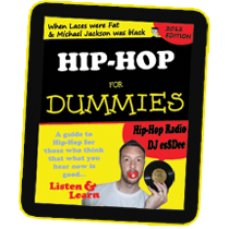 DJ esSDee - Hip-Hop For Dummies: A 2 hour show Streamed LIVE, Unplanned and Uncensored every Saturday between 8pm and 10pm UK time